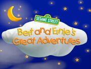 Bert and Ernie's Great Adventures Title