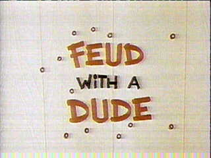 Feud with a Dude Title Card