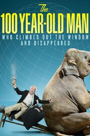 The Hundred Year-Old Man Who Climbed Out of the Window and Disappeared Poster