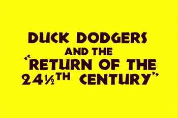 Duck Dodgers and the Return of the 24½th Century Title Card