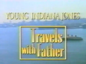 Young Indiana Jones and Travels With Father Title