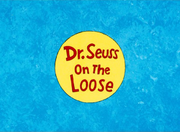 Dr seuss on the loose title