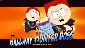 Hallway Monitor Boss