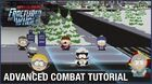 South Park The Fractured But Whole Advanced Combat