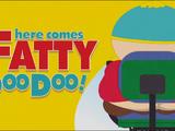 Here Comes Fatty Doo Doo