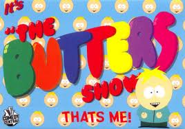 The Butters show