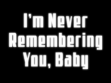 I'm Never Remembering You, Baby
