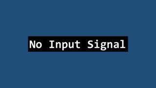 No Input Signal