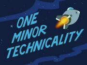 Space Goofs - One Minor Technicality - Episode Title Card