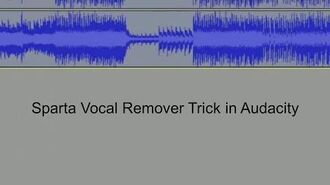 (Old) Sparta Base Audacity Vocal Remover Tutorial