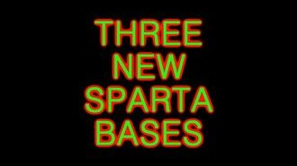 Three New Sparta Bases!