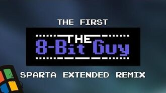 -The first- The 8-Bit Guy - Sparta Extended Remix