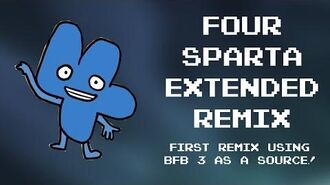 """-First BFB 3 Remix- Four- """"You're not supposed to know that."""" Sparta Extended Remix"""