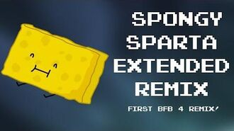 """-First BFB 4 Remix- Spongy- """"Why is that?"""" Sparta Extended Remix"""