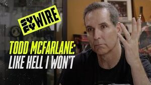 Todd McFarlane - Like Hell I Won't - Full Documentary - SYFY WIRE