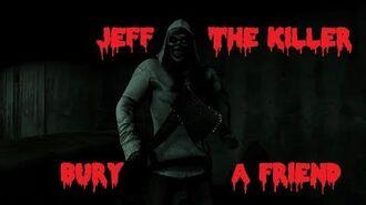 "Jeff The Killer ""Bury A Friend"""