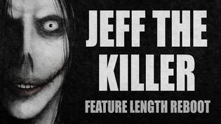 JEFF THE KILLER Feature Length Reboot Halloween Scary Stories Creepypastas