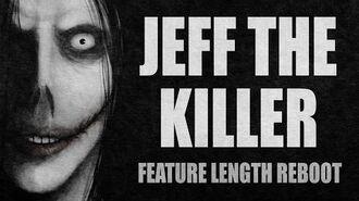 JEFF THE KILLER Feature Length Reboot Halloween Scary Stories Creepypastas
