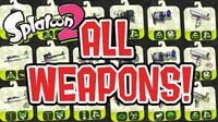 Splatoon 2 — Complete All Weapons Showcase & Unlock Guide (Main, Sub, and Special Weapons)