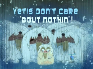 Yetis dont care about Nothin-episode