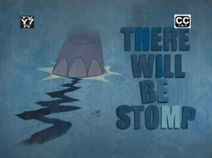 There will be stomp-episode