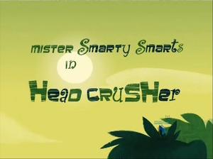 Head Crusher-episode