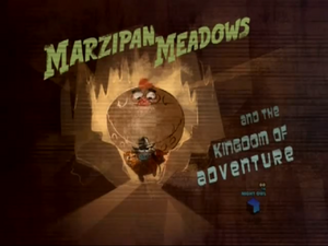 Marzipan Meadows and the Kingdom of Adventure-episode