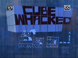 Cube wacked-episode