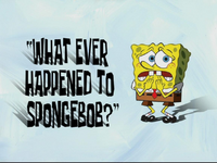 What Ever Happened to SpongeBob-
