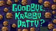 Goodbye, Krabby Patty-0