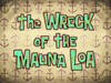 The Wreck of the Mauna Loa title card