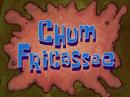 Chum Fricassee title card