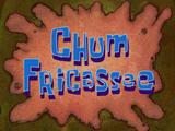 Chum Fricassee/transcript