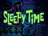 Sleepy Time title card