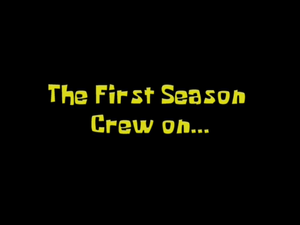Recollections from the First Season Crew