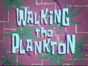 Walking the Plankton