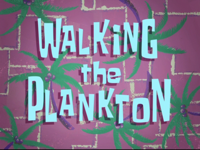 File:Walking the Plankton.png