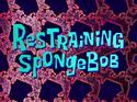 Restraining SpongeBob