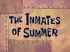 The Inmates of Summer title card