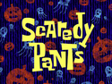 Scaredy Pants title card
