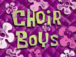 Choir Boys title card