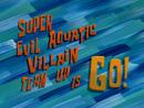 Super Evil Aquatic Villain Team Up is Go! title card