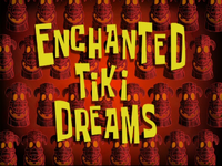 Enchanted Tiki Dreams