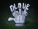 Glove World R.I.P. title card