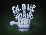 Glove World R.I.P. title card
