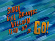 Super Evil Aquatic Villain Team Up is Go!