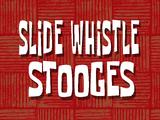 Slide Whistle Stooges title card