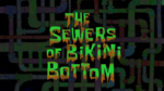 The Sewers of Bikini Bottom