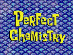 Perfect Chemistry title card