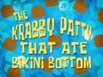 The Krabby Patty That Ate Bikini Bottom title card